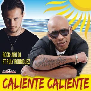 Rock-Aro Dj ft Ruly Rodriguez - caliente caliente