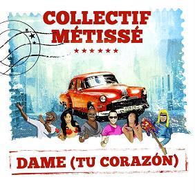 Collectif Metisse - dame tu corazon