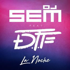 Dj Sem ft DTF - la noche