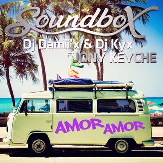 Soundbox ft Damii'X & Dj Kyx & Jony Keyche - amor amor