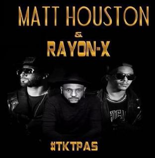 Rayon X ft Matt Houston – tktpas