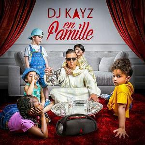 Dj Kayz - En Famille (2018)