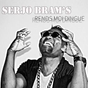 Serjo Bram's - rend moi dingue