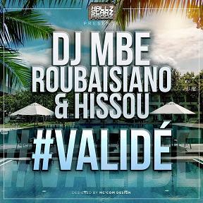 Dj Mbe ft Roubaisiano & Hissou - validé