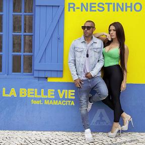 R-Nestinho ft Mamacita - la belle vie
