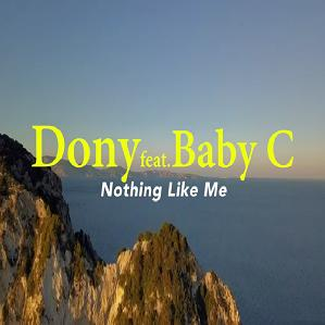 Dony ft Baby C – nothing like me