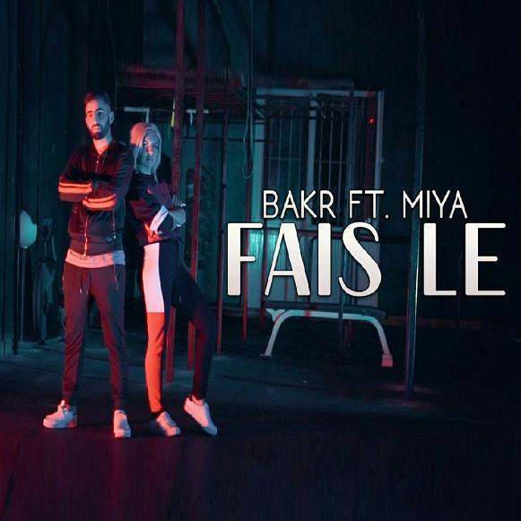 Bakr ft Miya – fais le