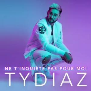 TyDiaz - ne t'inquietes pas pour moi