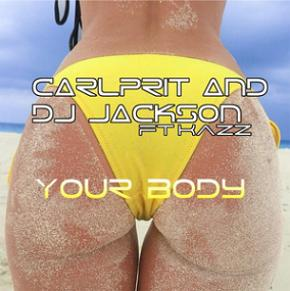 Carlprit ft Dj Jackson & Kazz – your body