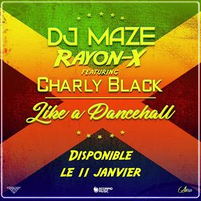 Dj Maze ft Rayon-X & Charly Black - like a dancehall1