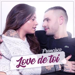 Francisco – love de toi