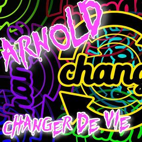 Arnold - changer de vie