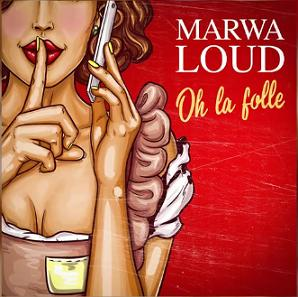 Marwa Loud – oh la folle