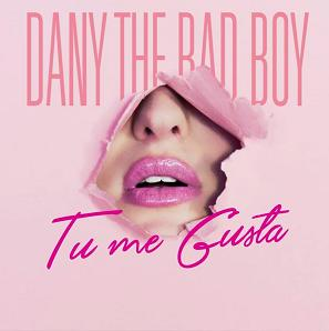 "Dany ""The Bad Boy"" – tu me gustas"