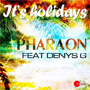 Pharaon ft Denys G - it's holidays