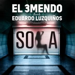 El 3Mendo ft Eduardo Luzquiños - sola