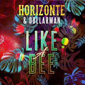Horizonte & Dollarman - like a bee