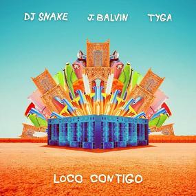 Dj Snake ft J. Balvin & Tyga - loco contigo