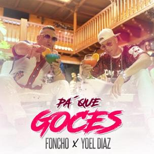 Foncho ft Yoel Diaz - pa que goces