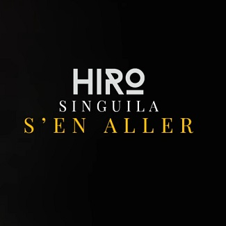 Hiro ft Singuila – s'en aller