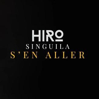 Hiro ft Singuila - s'en aller