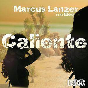 Marcus Lanzer ft Eleu - caliente