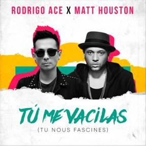 Rodrigo Ace ft Matt Houston - tu me vacilas (tu nous fascines)