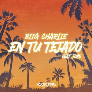 BIIG Charlie ft Joao – en tu tejado