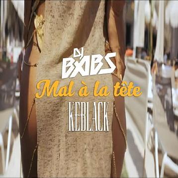 Dj Babs ft Keblack - mal à la tête