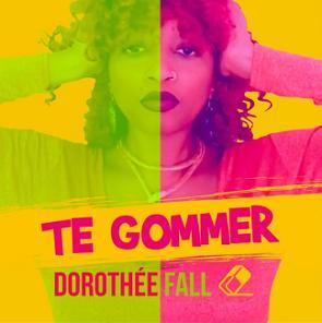 Dorothée Fall – te gommer