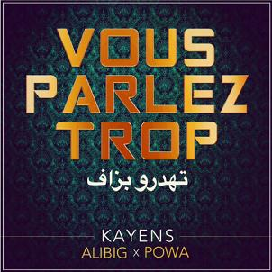 Kayens ft Powa & Ali Bigshow – vous parlez trop