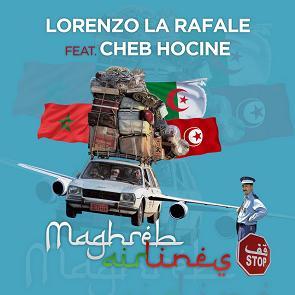 Lorenzo La Rafale ft Cheb Hocine - Maghreb airlines