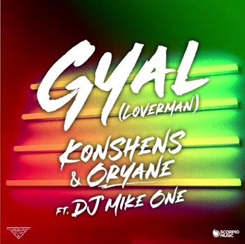 Konshens & Oryane ft Dj Mike One – gyal (loverman)