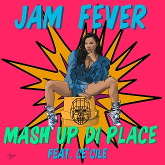 10.19.Jam Fever ft Ce'Cile - mash up di place