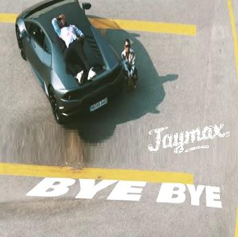 Jaymax – bye bye