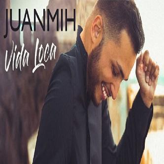 Juanmih - vida loca