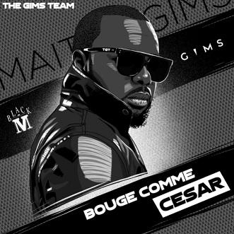 Maitre Gims ft Black M – bouge comme Cesar