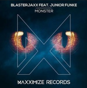 Blasterjaxx ft Junior Funke - monster