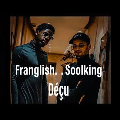 Franglish ft Soolking - decu