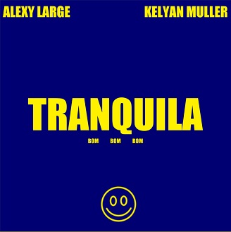 Alexy Large ft Kelyan Muller – tranquila