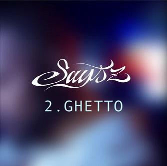 Says'z - ghetto