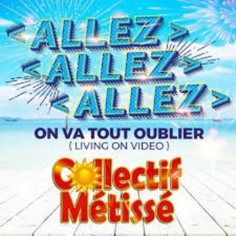 Collectif Metisse - allez allez allez (living on video)