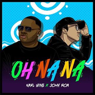 Karl Wine ft John Roa - oh na na