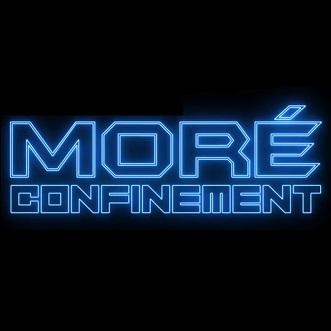 More - confinement