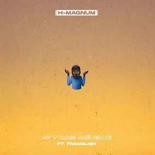 H-Magnum ft Franglish - je t'avais prévenue