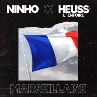 Ninho ft Heuss L'enfoiré - La Marseillaise