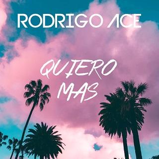 Rodrigo Ace - quiero mas