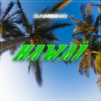 Gambino – Hawai