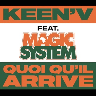 Keen V ft Magic System – quoi qu'il arrive