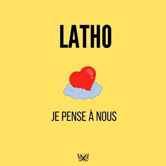 Latho – je pense à nous